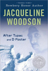 Jacqueline Woodson - After Tupac and D Foster
