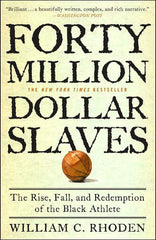 William C. Rhoden - Forty Million Dollar Slaves