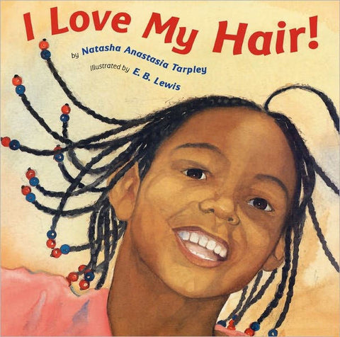Natasha Anastasia Tarpley - I Love My Hair