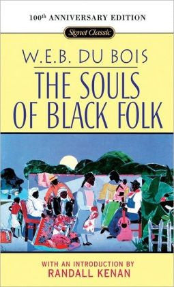 W.E.B Du Bois - The Souls Of Black Folk