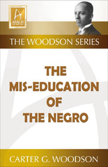 Carter G. Woodson - The Mis-Education Of The Negro