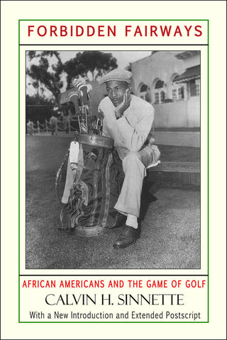 Calvin H. Sinnette - Forbidden Fairways: African Americans And The Game Of Golf