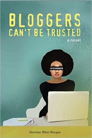 Starrene Rocque - Bloggers Can't Be Trusted