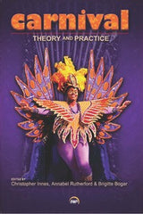 Christopher Innes, Annabel Rutherford & Brigitte Bogar - Carnival: Theory and Practice