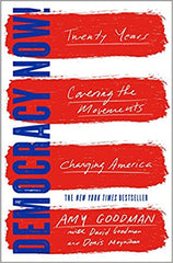 Amy Goodman - Democracy Now!: Twenty Years Covering the Movements Changing America Paperback