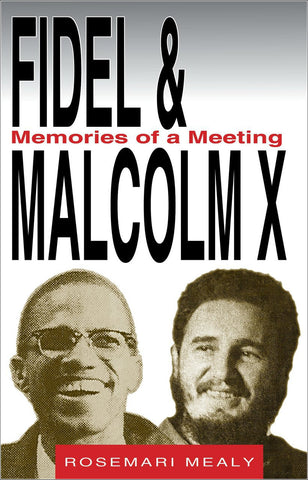 Rosemari Mealy - Fidel & Malcolm X: Memories of a Meeting