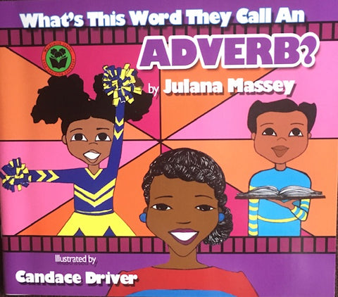 Julana Massey - Lana Fana's Parts of Speech Series - What's This Word They Call an ADVERB?