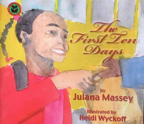 Julana Massey Illustrated By Heidi Wyckoff - The First Ten Days