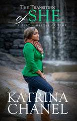Katrina Chanel - The Transition of SHE (Paperback)
