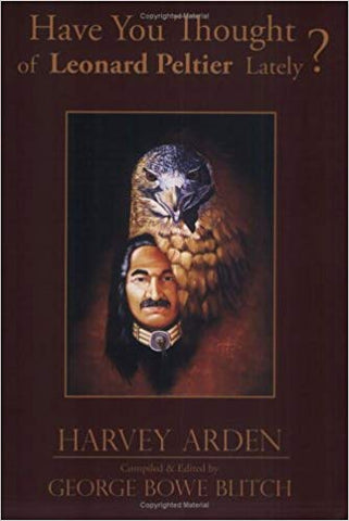 Harvery Arden - Have You Thought Of Leonard Peltier Lately?