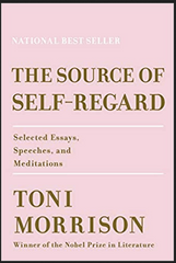 Toni Morrison - The Source of Self-Regard: Selected Essays, Speeches, and Meditations (Hardcover)