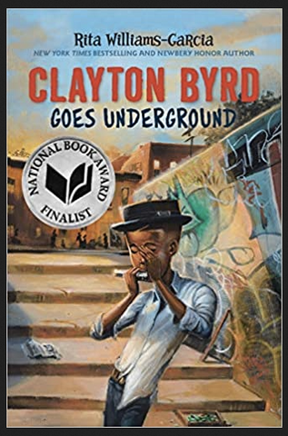 Rita Williams-Garcia - Clayton Byrd Goes Underground (Paperback)