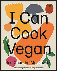 Isa Chandra Moskowitz - I Can Cook Vegan (Hardcover)