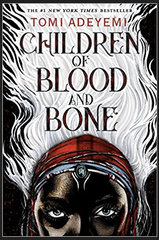 Tomi Adeyemi - Children of Blood and Bone (Legacy of Orisha) Hardcover