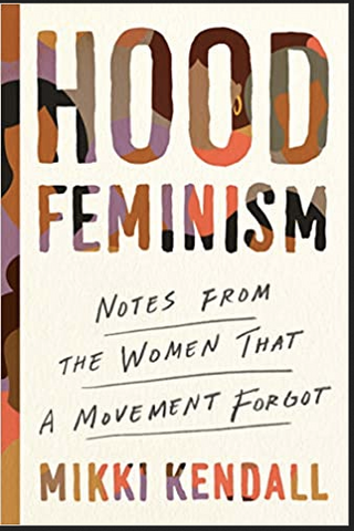 Mikki Kendall - Hood Feminism: Notes from the Women That a Movement Forgot (Hardcover)