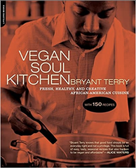 Bryant Terry - Vegan Soul Kitchen: Fresh, Healthy, and Creative African-American Cuisine (Paperback)