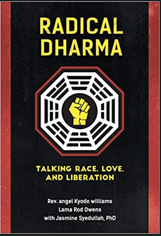 Rev. angel Kyodo Williams, Lama Rod Owens, Jasmine Syedullah Ph.D. - Radical Dharma: Talking Race, Love, and Liberation (Paperback)