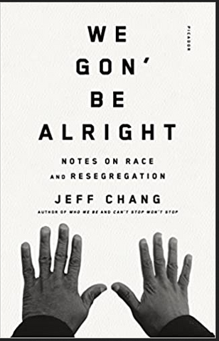 Jeff Chang - We Gon' Be Alright: Notes on Race and Resegregation (Paperback)