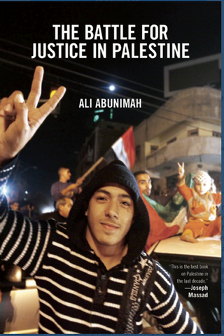 Ali Abunimah - The Battle for Justice in Palestine (Paperback)