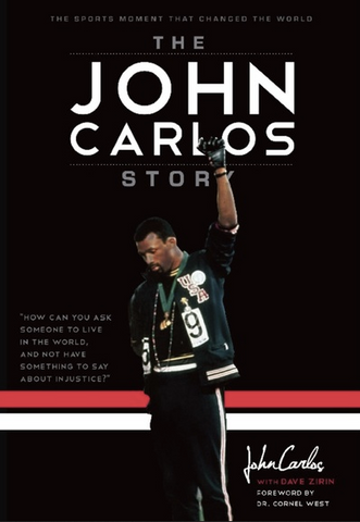 John Wesley Carlos and Dave Zirin Foreword by Cornel West - The John Carlos Story The Sports Moment That Changed the World (Paperback)