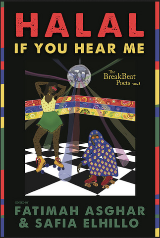 Edited by Fatimah Asghar and Safia Elhillo - The BreakBeat Poets Vol. 3 Halal If You Hear Me (paperback)