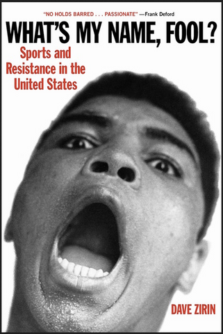 Dave Zirin - What's My Name, Fool? Sports and Resistance in the United States (Paperback)