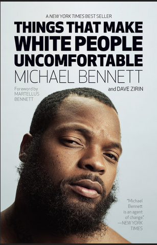 Michael Bennett and Dave Zirin -Things That Make White People Uncomfortable (Paperback)