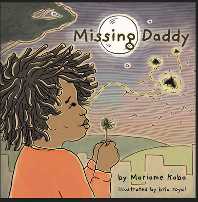 Mariame Kaba Illustrated by bria royal - Missing Daddy (Hard Cover)