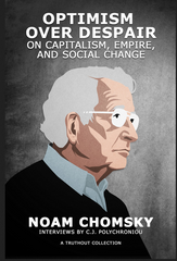 Noam Chomsky and C.J. Polychroniou - Optimism over Despair On Capitalism, Empire, and Social Change (paperback)
