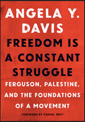 Angela Y. Davis Edited by Frank Barat Preface by Cornel West - Freedom Is a Constant Struggle Ferguson, Palestine, and the Foundations of a Movement (Hardcover)