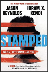 Jason Reynolds & Ibram X. Kendi - Stamped: Racism, Antiracism, and You: A Remix of the National Book Award-winning Stamped from the Beginning (Hardcover)