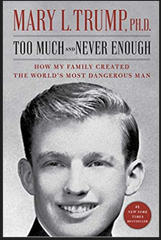 Mary L Trump, Ph.D. - Too Much And Never Enough: How My Family Created the World's Most Dangerous Man Hardcover
