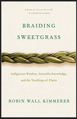 Robin Wall Kimmerer - Braiding Sweetgrass: Indigenous Wisdom, Scientific Knowledge and the Teachings of Plants (Paperback)