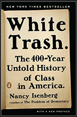 Nancy Isenberg - White Trash: The 400-Year Untold History of Class in America (Paperback)