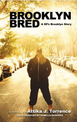 Attika J. Torrence- Brooklyn Bred A 90's Brooklyn Story (Paperback)