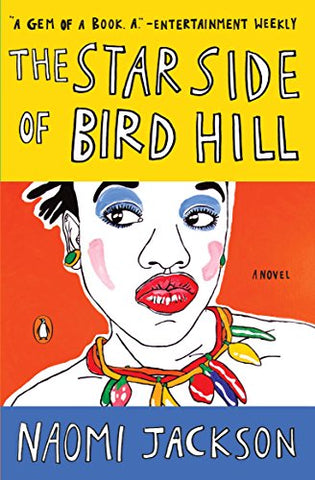 Naomi Jackson - The Star Side of Bird Hill: A Novel