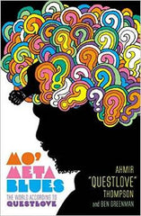 Ahmir 'Questlove' Thompson - Mo' Meta Blues (Hardcover)