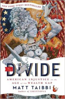 Matt Taibbi - The Divide: American Injustice in the Age of the Wealth Gap