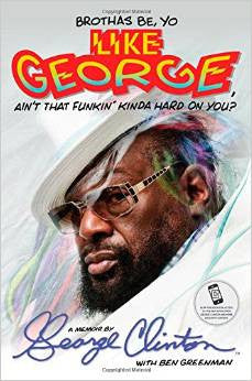 Brothas Be, Yo Like George, Aint That Funkin Kinda Hard On You? - George Clinton