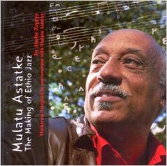 Mulatu Astatke - The Makings Of Ethio Jazz