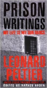 Leonard Peltier - Prison Writings: My Life Is My Sun Dance