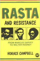 Horace Campbell - Rasta and Resistance: From Marcus Garvey to Walter Rodney