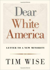 Tim Wise - Dear White America: Letter To A New Minority