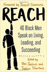 Ben Jealous & Trabian Shorters - Reach: 40 Black Men Speak on Living, Leading & Succeeding