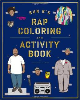 Bun B & Shea Serrano - Bun B's Rapper Coloring and Activity Book