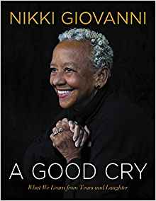Nikki Giovanni A Good Cry: What We Learn From Tears and Laughter (HardCover)