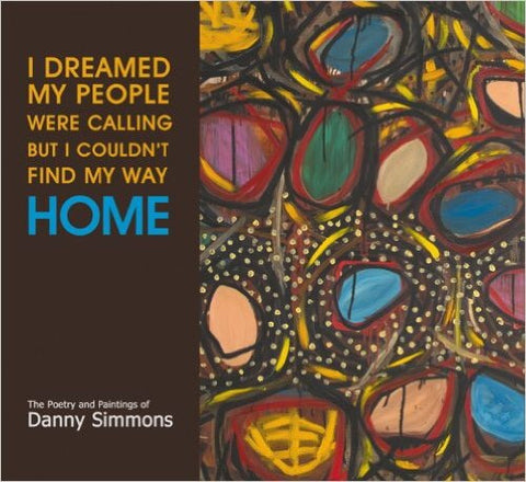 Danny Simmons - I Dreamed My People Were Calling But I Couldnt Find My Way Home