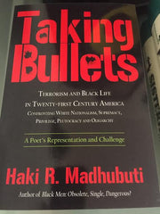 Haki R. Madhubuti - Taking Bullets: Terrorism & Black Life in Twenty-First Century America