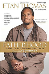 Etan Thomas - Fatherhood: Rising to the Ultimate Challenge Paperback