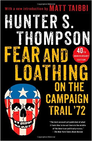 Hunter S Thompson Fear and Loathing on the Campaign Trail '72